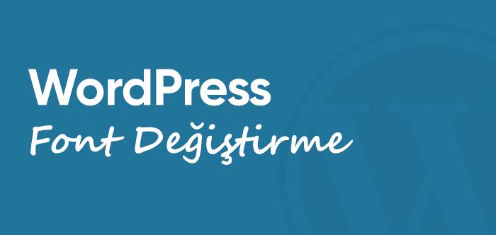 Wordpress Font Degistirme