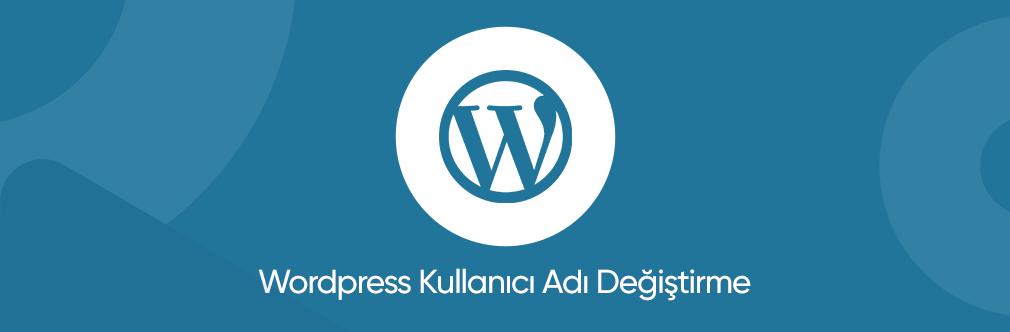 Wordpress Kullanici Adi Degistirme